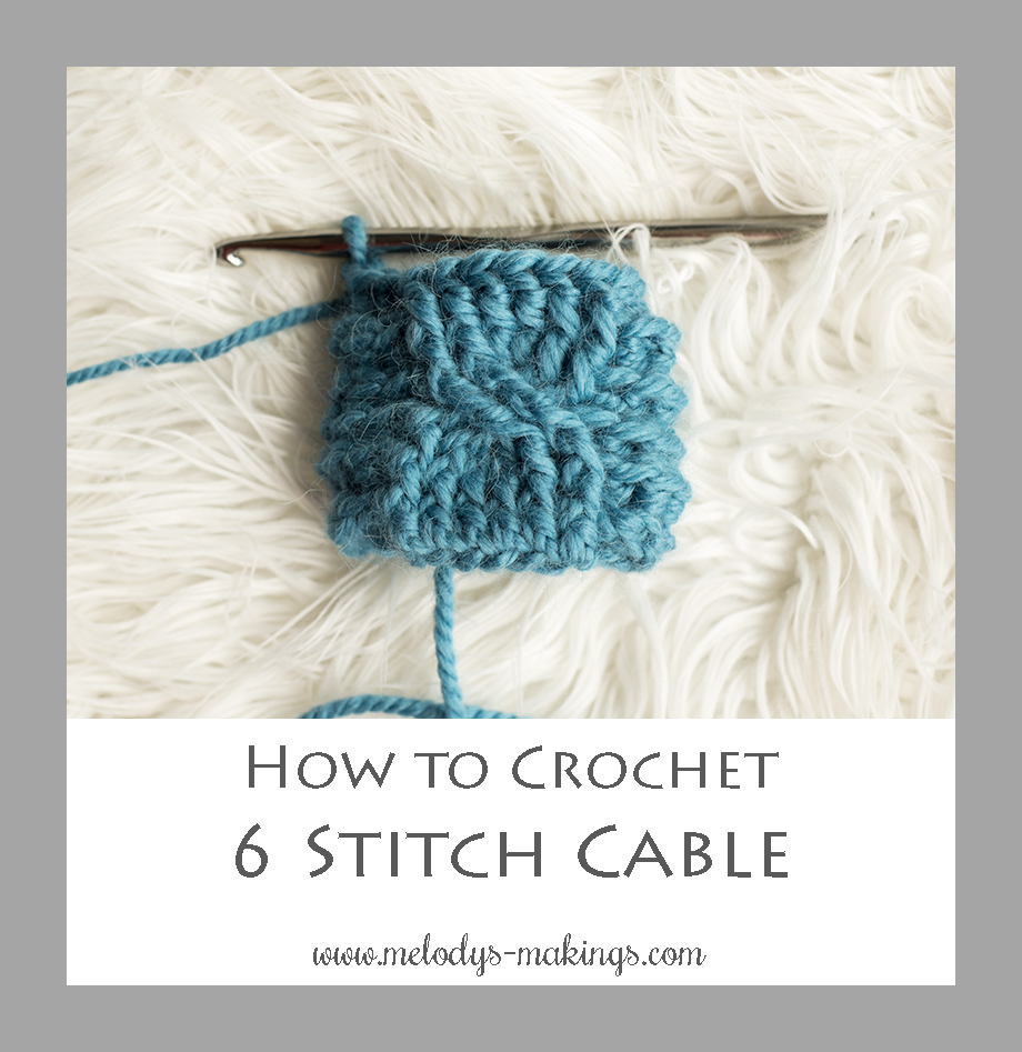 Crochet Cable Stitch Instructions : Six Stitch Cable - In the Round Melodys Makings