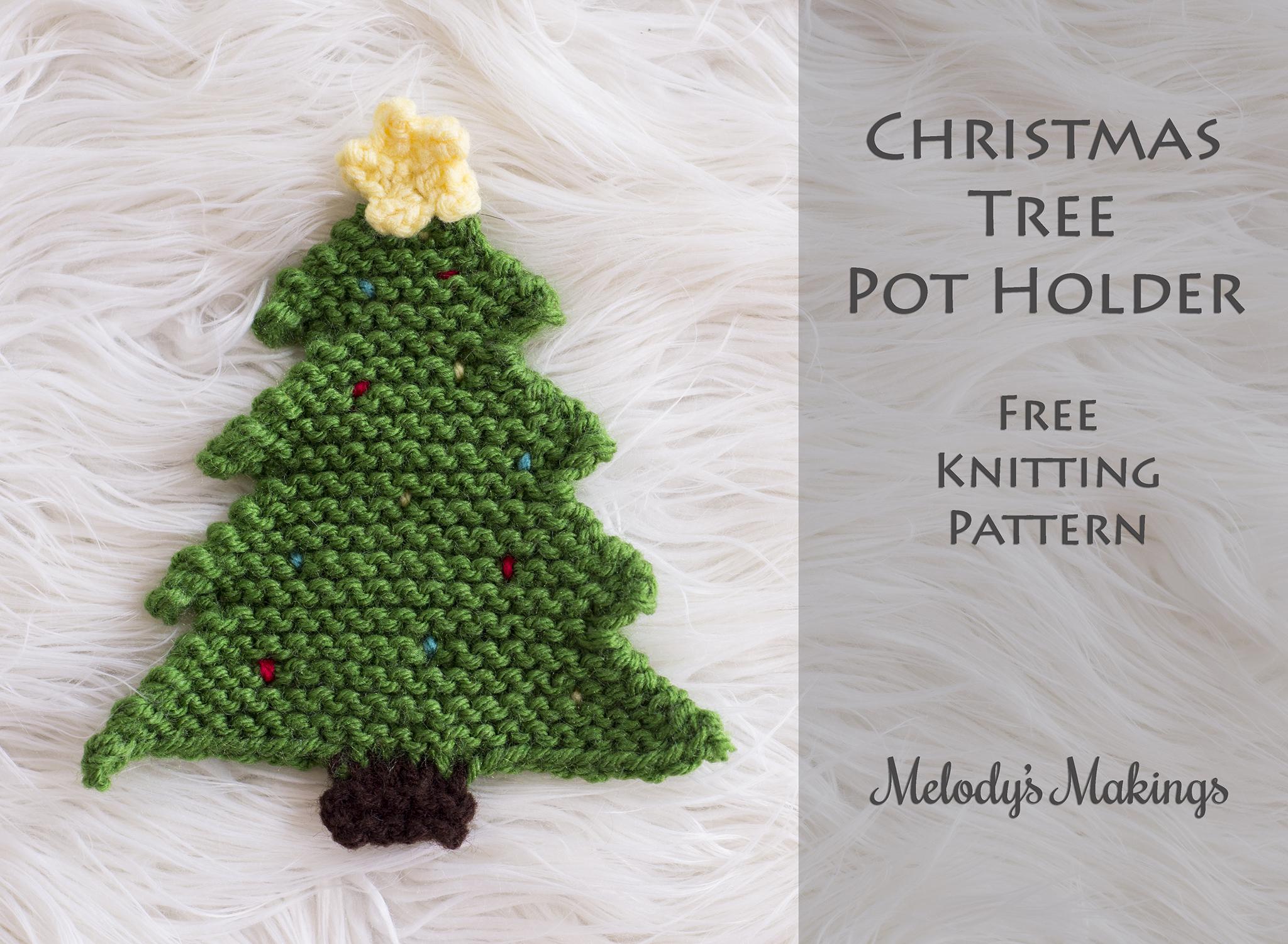 Christmas Tree Pot Holder Pattern (Crochet & Knit!) | Melody\'s Makings