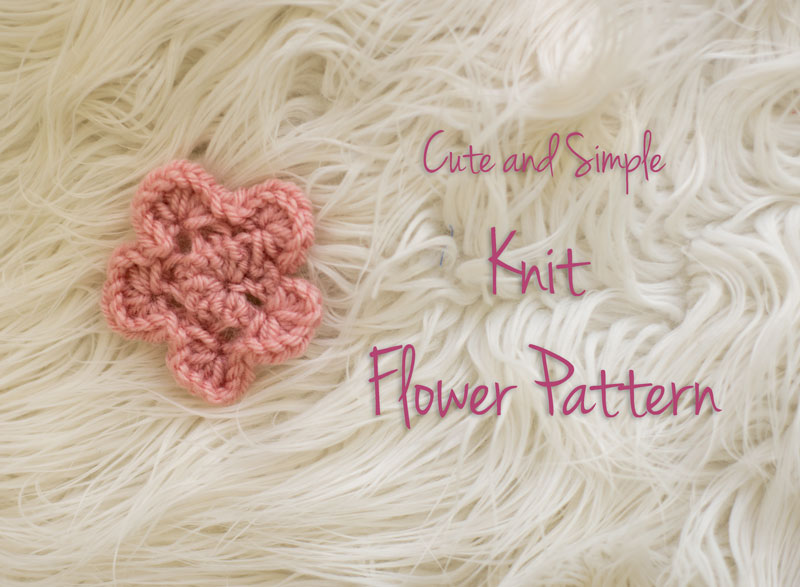 Cute And Simple Knit Flower Pattern Melodys Makings